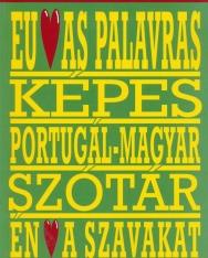 Eu amo as palavras - Képes portugál-magyar szótár - Én szeretem a szavakat