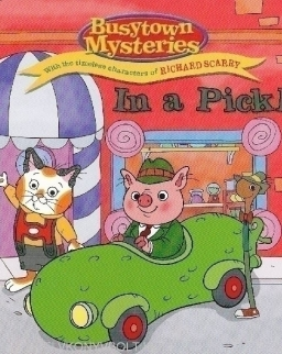 Busytown Mysteries - In a Pickle - With the timeless characters of Richard Scarry