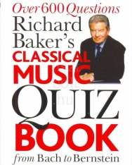 Classical Music Quiz Book (Over 600 Questions from Bach to Bernstein)