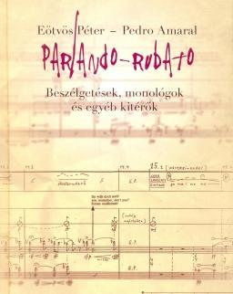 Eötvös Péter - Pedro Amaral: Parlando-Rubato - Beszélgetések, monológok és egyéb kitérők