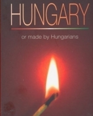 Made in Hungary - or made by Hungarians