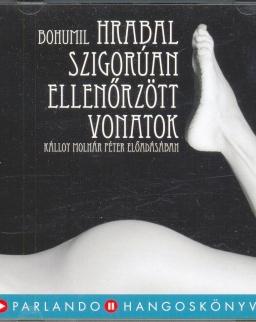 Bohumil Hrabal: Szigorúan ellenőrzött vonatok - Kálloy Molnár Péter előadásában