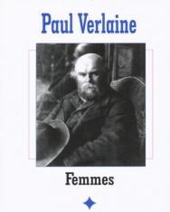 Paul Verlaine: Femmes - Nők (francia-magyar kétnyelvű kiadás)