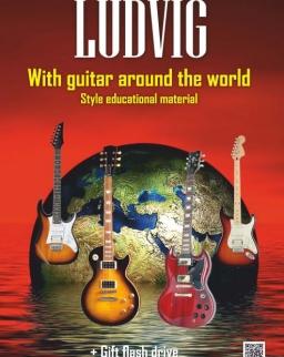 Ludvig József: With Guitar around the World (Gitárral a világ körül) + CD