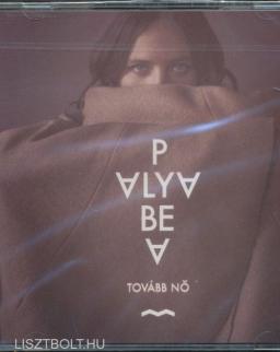 Palya Bea: Tovább Nő