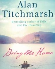 Alan Titchmarsh: Bring Me Home
