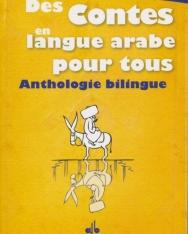 Hamdane Hadjaji: Des contes en langue arabe pour tous : Anthologie bilingue (Arab-francia kétnyelvű kiadás)