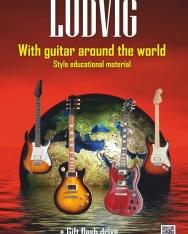 Ludvig József: With Guitar around the World (Gitárral a világ körül) + pendrive