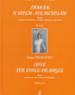 Sergei Prokofiev: Love for Three Oranges - zongorakivonat (orosz)