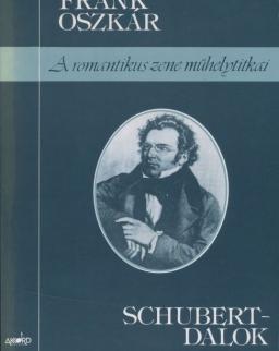 Frank Oszkár: Schubert-dalok (A romantikus zene műhelytitkai)