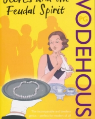 P. G. Wodehouse: Jeeves and the Feudal Spirit