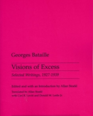 Georges Bataille: Visions of Excess: Selected Writings, 1927-1939