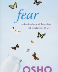 Osho: Fear: Understanding and Accepting the Insecurities of Life