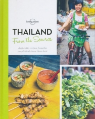 From the Source - Thailand: Authentic Recipes From the People That Know Them the Best - Lonely Planet Food