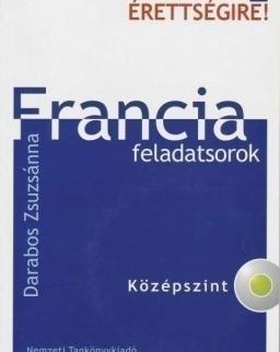 Készüljünk az új érettségire! Francia feladatsorok Középszint CD-melléklettel (Darabos Zsuzsánna)