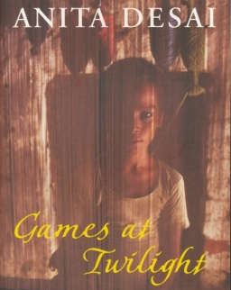 Anita Desai: Games at Twilight