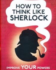 Daniel Smith: How to Think Like Sherlock