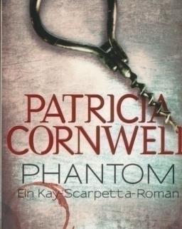 Patricia Cornwell: Phantom - Ein Kay-Scarpetta-Roman