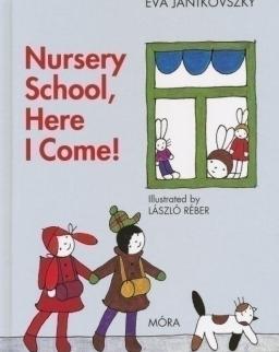 Janikovszky Éva: Nursery School, Here I Come! (Már óvodás vagyok angol nyelven)
