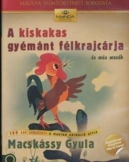 A kiskakas gyémánt félkrajcárja és más mesék DVD -  Macskássy Gyula rajzfilmek 1.