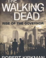 Robert Kirkman: The Walking Dead - Rise of the Governor