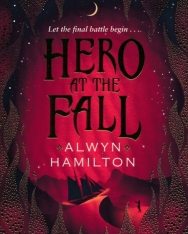 Alwyn Hamilton: Hero at the Fall: Rebel of the Sands 3 (Rebel of the Sands Trilogy)