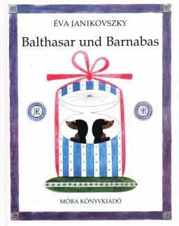 Janikovszky Éva: Balthasar und Barnabas (Bertalan és Barnabás német nyelven)