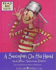 A Saucepan On His Head And Other Nonsense Poems