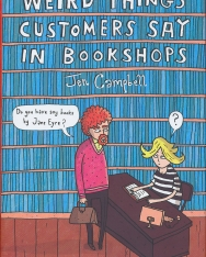 Jen Campbell: Weird Things Customers Say in Bookshops