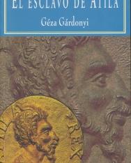Gárdonyi Géza: El esclavo de Atila  (A láthatatlan ember spanyol nyelven)