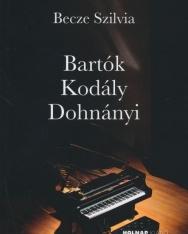 Becze Szilvia: Bartók, Kodály, Dohnányi