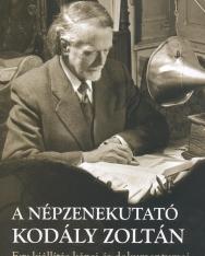 A népzenekutató Kodály Zoltán (Pávai István)