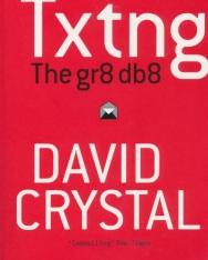 David Crystal: Txtng: The Gr8 Db8