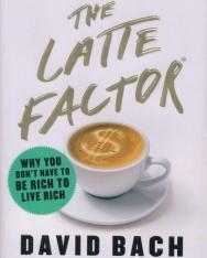 David Bach, John David Mann: The Latte Factor