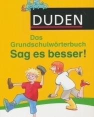 Duden Grundschulwörterbuch - Sag es besser! 3. Auflage 2013