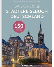 Das große Städtereisebuch Deutschland: Faszinierende Metropolen, reizvolle Kleinstädte
