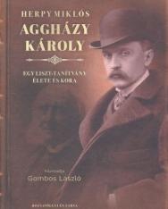 Herpy Miklós: Aggházy Károly - egy Liszt tanítvány élete és kora