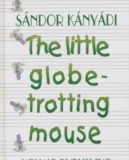 Kányádi Sándor: The Little Globetrotting Mouse (Világlátott egérke angol nyelven)
