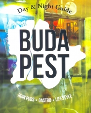 Budapest - Day and night guide - Ruin pubs, gastro, lifestyle