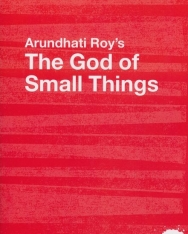 Alex Tickell: Arundhati Roy's The God of Small Things: A Routledge Study Guide