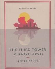 Szerb Antal: The Third Tower - Journeys in Italy (A harmadik torony angol nyelven)