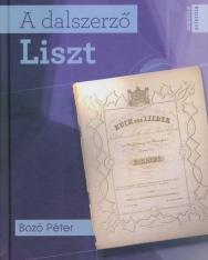 Bozó Péter: A dalszerző Liszt