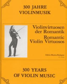 300 év hegedűmuzsikája - Romantikus hegedűvirtuózok
