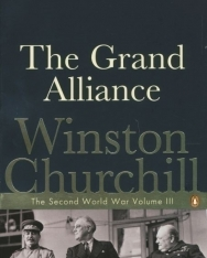 Winston Churchill: The Grand Alliance - The Second World War volume III