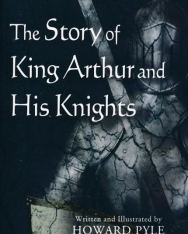 Howard Pyle: The Story of King Arthur and His Knights