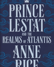 Anne Rice: Prince Lestat and the Realms of Atlantis  The Vampire Chronicles 12