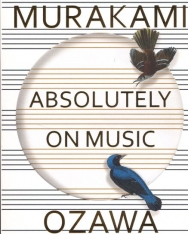 Haruki Murakami&Seiji Ozawa: Absolutely on Music