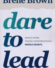 Brené Brown: Dare to Lead - Brave Work. Tough Conversations. Whole Hearts.