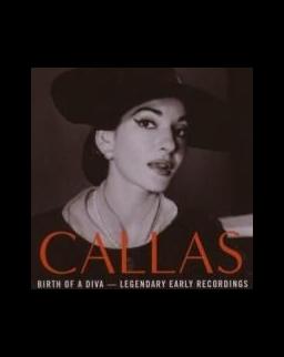 Maria Callas: Birth of a Diva - Legendary early recordings
