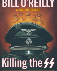 Bill O'Reilly: Killing the SS - The Hunt for the Worst War Criminals in History